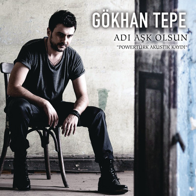 G�khan Tepe - Ad� A�k Olsun (Power T�rk Akustik Kayd�) (2014) Single Alb�m indir